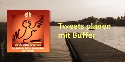 TweetsPlanenMitBuffer