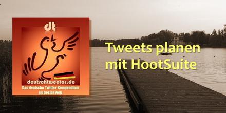 Tweets planen mit HootSuite