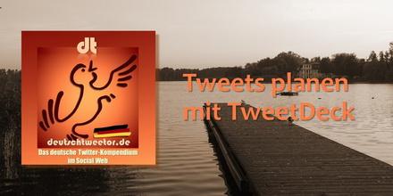 TweetsPlanenMitTweetDeck