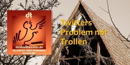 Twitters Problem Mit Trollen